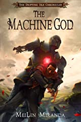 The Machine God (The Drifting Isle Chronicles Book 3) Kindle Edition