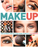 Make Up: The Ultimate Guide to Cosmetics