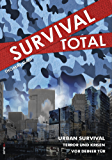 Survival Total (Bd. 2): Urban Survival - Terror und Krisen vor deiner Tür (German Edition)