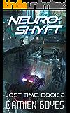 Neuroshyft (Lost Time Book 2)