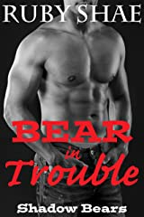 Bear in Trouble (Shadow Bears Book 2) Kindle Edition