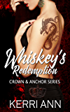Whiskey's Redemption: Volume 4 (Crown and Anchor)