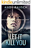 Let It Kill You: A Crime Thriller