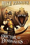 The Doctor and the Dinosaurs (A Weird West Tale)