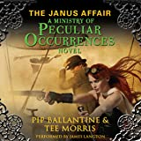 The Janus Affair: A Ministry of Peculiar Occurrences Novel, Book 2
