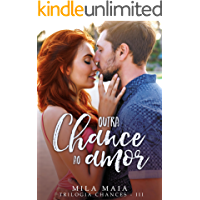 Outra chance ao amor: Trilogia Chances - III