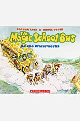 The Magic School Bus at the Waterworks Paperback