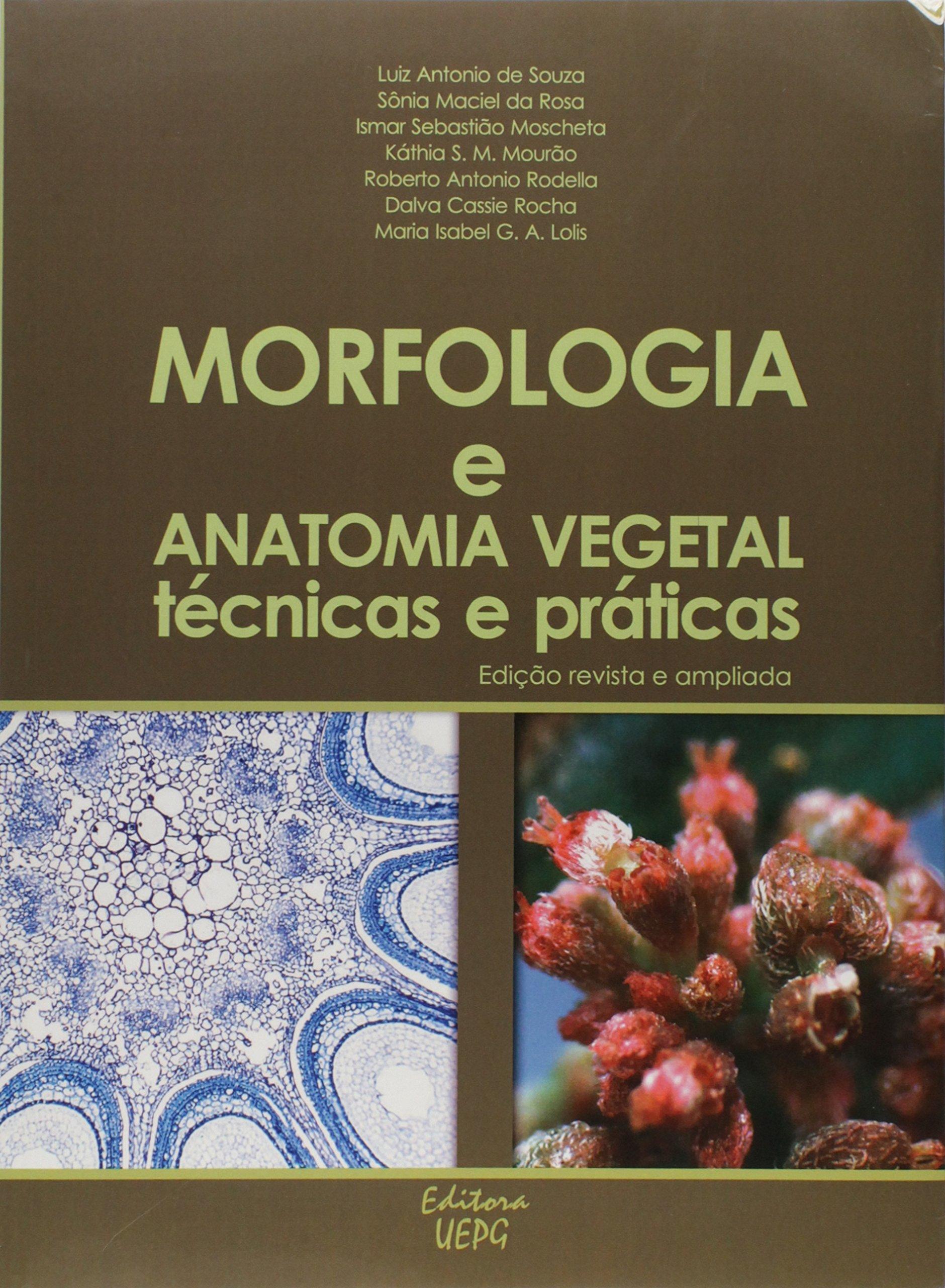 Morfologia e Anatomia Vegetal. Técnicas e Práticas: Luiz Antonio de ...