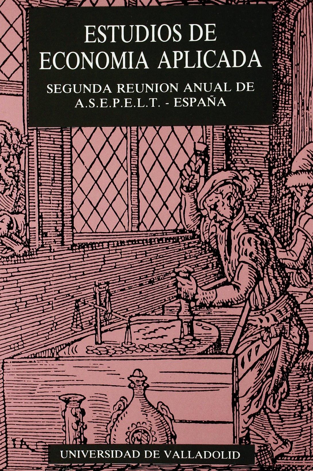 Estudios de Economia Aplicada. Segunda Reunión Anual de Asepelt- España: Amazon.es: Pena Trapero, Jesus Bernardo: Libros