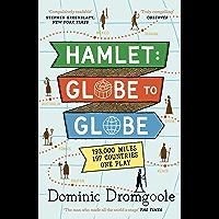 Hamlet: Globe to Globe: 193,000 Miles, 197 Countries, One Play
