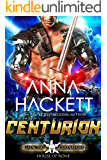 Centurion: A Scifi Alien Romance (Galactic Gladiators: House of Rone Book 3)