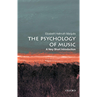 The Psychology of Music: A Very Short Introduction (Very Short Introductions)