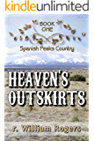 Heaven's Outskirts - Spanish Peaks Country - Book One