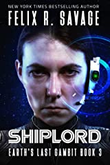 Shiplord: A First Contact Technothriller (Earth's Last Gambit Book 3) Kindle Edition