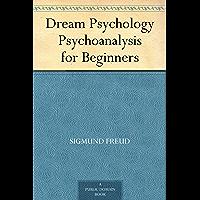Dream Psychology Psychoanalysis for Beginners (English Edition)