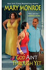 God Ain't Through Yet (God Don't Like Ugly Book 5) Kindle Edition