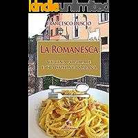 La Romanesca: Cucina popolare e Tradizione romana (Italian Edition)