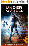 Under My Heel (The Kurtherian Gambit Book 6)