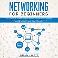 Networking for Beginners: An Easy Guide to Learning Computer Network Basics. Take Your First Step, Master Wireless…