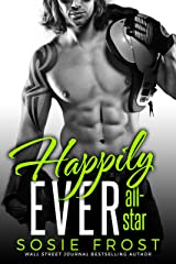 Happily Ever All-Star: A Secret Baby Romance (Touchdowns and Tiaras Book 4) Kindle Edition