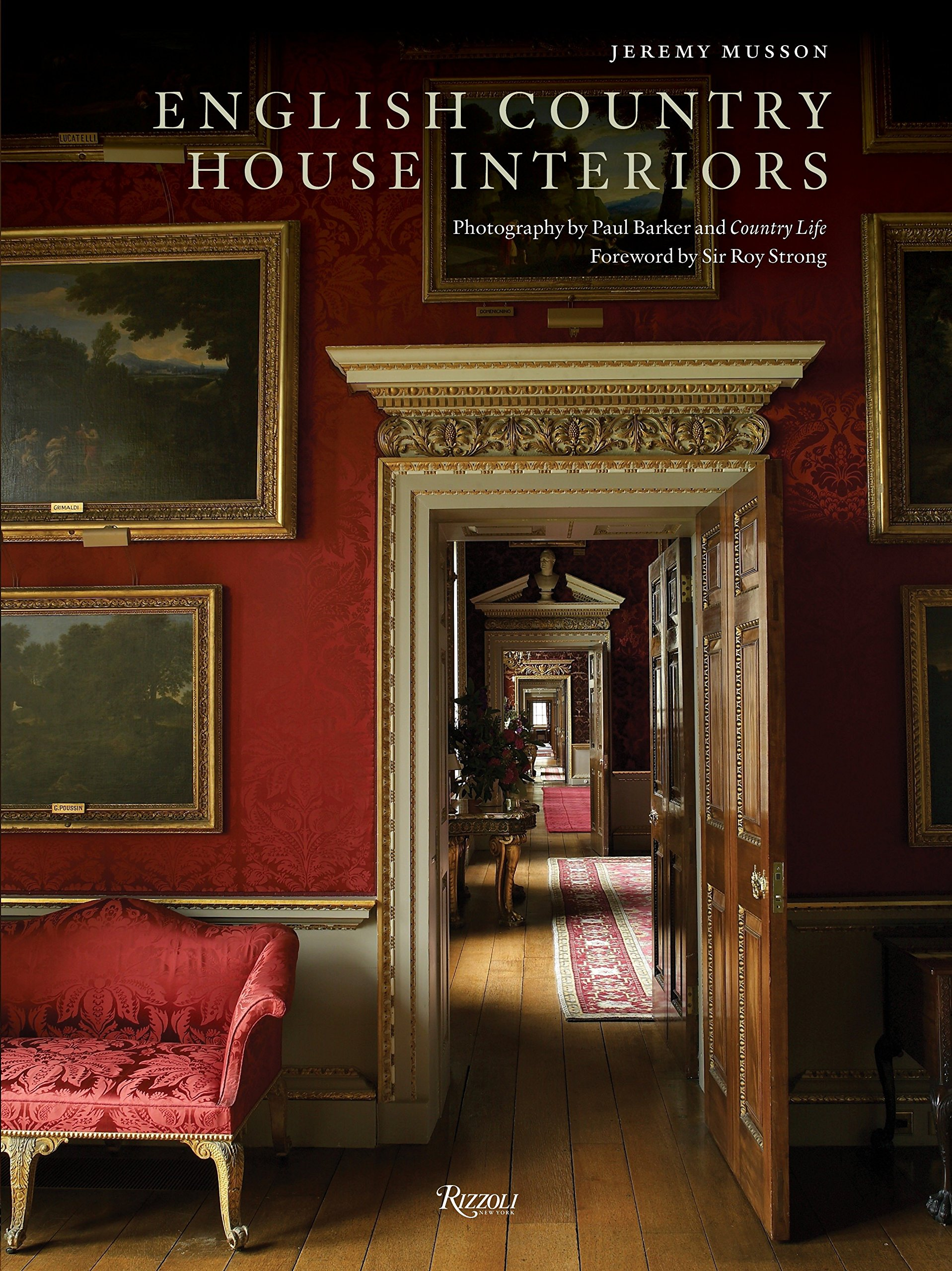 English Country House Interiors: Jeremy Musson, Paul Barker, Sir Roy  Strong, Country Life: 9780847835690: Amazon.com: Books