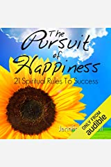 The Pursuit of Happiness: 21 Spiritual Rules to Success Audible Audiobook