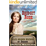 Mail Order Bride of Oregon: The Orphanage Brides: Book 3: Bridget Rose - Clean and Wholesome Historical Romance (Mail Order B
