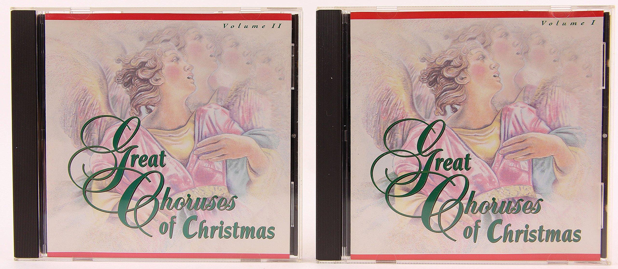 Great Choruses of Christmas Volume I and II ~ 2-CD Set by