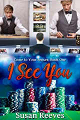I See You (Come to Your Senses Book 1) Kindle Edition