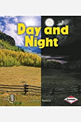Day and Night (First Step Nonfiction — Discovering Nature's Cycles) Kindle Edition