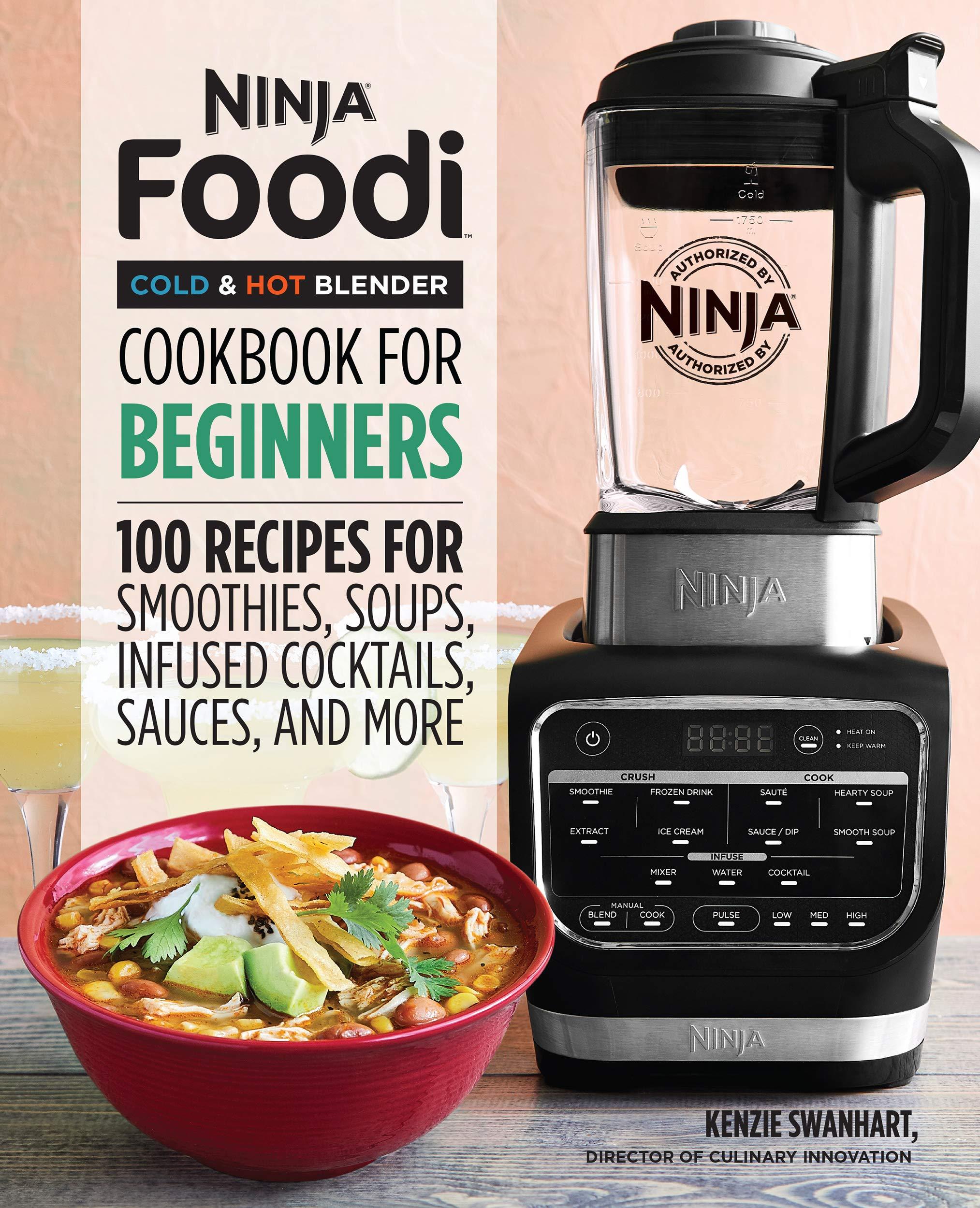 Ninja Foodi Cold & Hot Blender Cookbook For Beginners: 100 ...