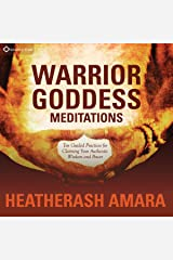 Warrior Goddess Meditations: Ten Guided Practices for Claiming Your Authentic Wisdom and Power Audible Audiobook