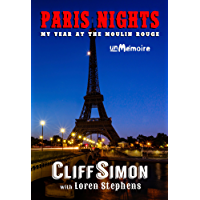 Paris Nights: My Year at the Moulin Rouge (English Edition)