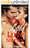 Dirty Little Love Stories: Contemporary Romance Collection
