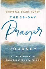 The 28-Day Prayer Journey: A Daily Guide to Conversations with God Kindle Edition