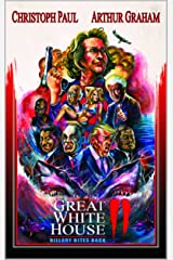 Great White House 2: Billary Bites Back Kindle Edition