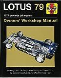 Lotus 79 Owners' Workshop Manual: 1978 Onwards (All Models)