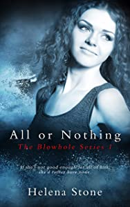 All or Nothing (The Blowhole Book 1)