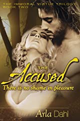 The Accused (Immoral Virtue Book 2) Kindle Edition