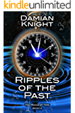 Ripples of the Past: The Pages of Time Book 2