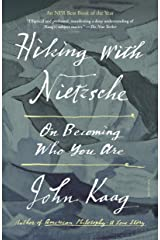 Hiking with Nietzsche: On Becoming Who You Are Kindle Edition