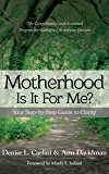 Motherhood – Is It For Me?: Your Step-by-Step Guide to Clarity (English Edition)