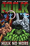 Hulk Volume 3: Hulk No More TPB (Hulk (Paperback Marvel))