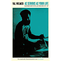 As Serious As Your Life: Black Music and the Free Jazz Revolution, 1957–1977 (Serpent's Tail Classics) book cover
