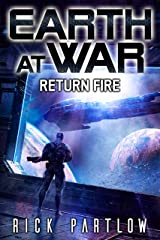 Return Fire (Earth at War Book 3) Kindle Edition