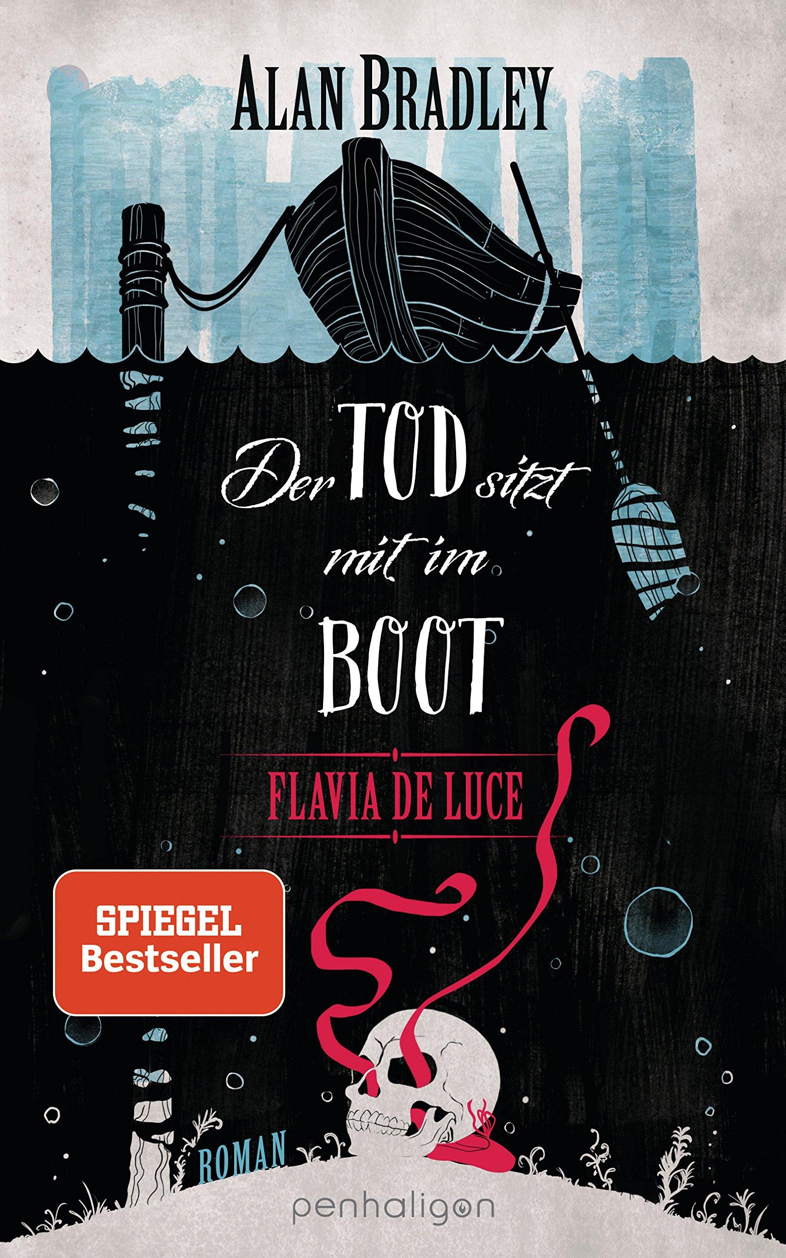 Flavia de Luce 9 - Der Tod sitzt mit im Boot: Roman