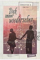 Dich immer wiedersehen (German Edition) Kindle Edition