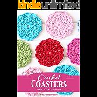 Crochet Coasters: Simple - Fun - Informative (English Edition)