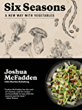 Six Seasons: A New Way with Vegetables (English Edition)