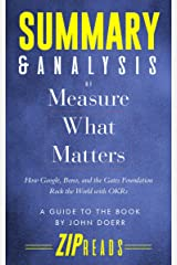 Summary & Analysis of Measure What Matters: How Google, Bono, and the Gates Foundation Rock the World with OKRs | A Guide to the Book by John Doerr Kindle Edition